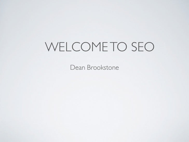 WELCOME TO SEO   Dean Brookstone