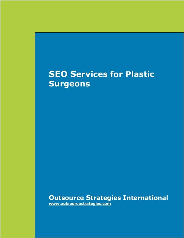 SEO Services for Plastic Surgeons  Outsource Strategies International www.outsourcestrategies.com