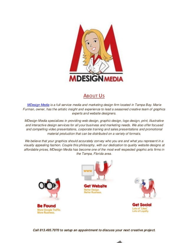 ABOUT US  MDesign Media is a full service media and marketing design firm located in Tampa Bay. MarieFurman, owner, has th...