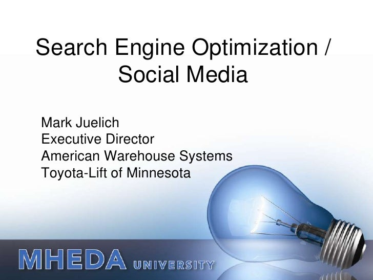 Search Engine Optimization / Social Media<br />Mark Juelich<br />Executive Director<br />American Warehouse Systems<br />T...