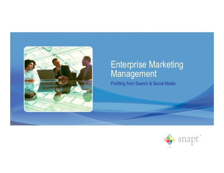 Enterprise Marketing Management Profiting from Search & Social Media