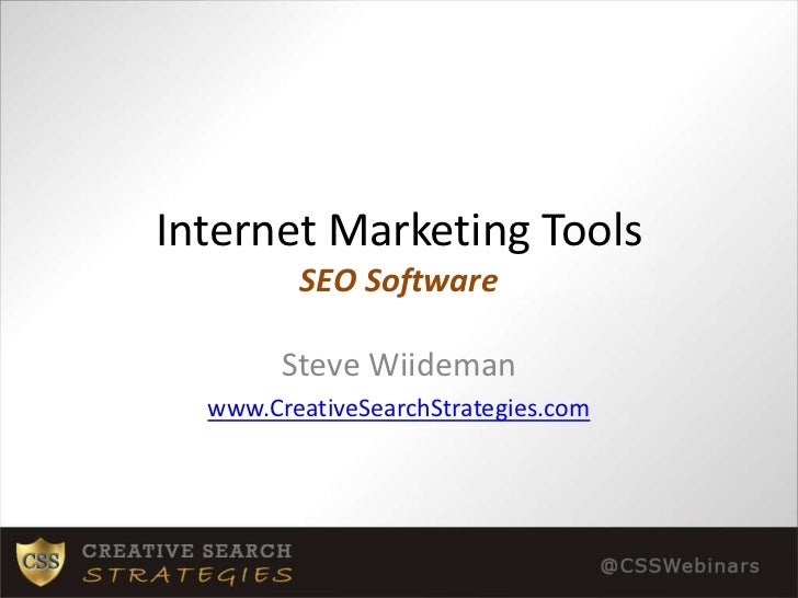 Internet Marketing ToolsSEO Software<br />Steve Wiideman<br />www.CreativeSearchStrategies.com<br />