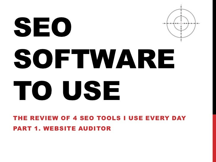 SEO Software to Use: Part 1 . WebSite Auditor
