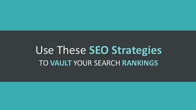 Use These SEO Strategies to Vault Your Search Rankings