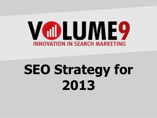 SEO Strategy for     2013