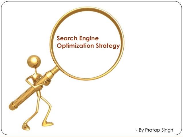 Search EngineOptimization Strategy                        - By Pratap Singh