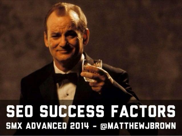 SEO Success Factors - SMX Advanced 2014