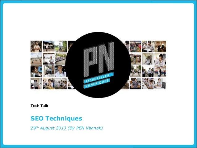 SEO Techniques Tech Talk 29th August 2013 (By PEN Vannak)