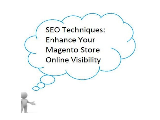 SEO Techniques : Enhance your Magento Store Online Visibility