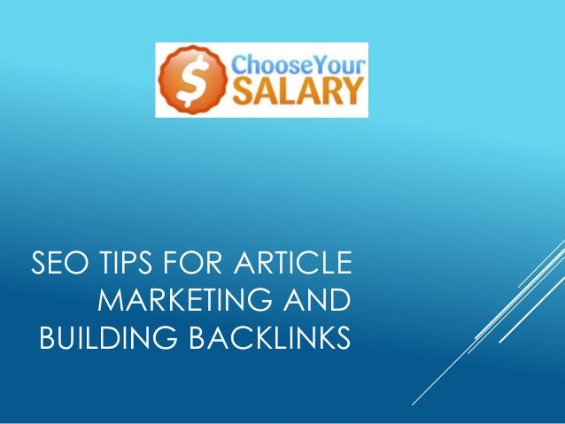 SEO TIPS FOR ARTICLEMARKETING ANDBUILDING BACKLINKS