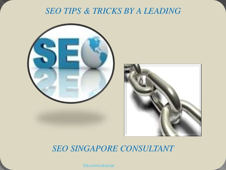 SEO Tips & Tricks By A Leading SEO Singapore Consultant