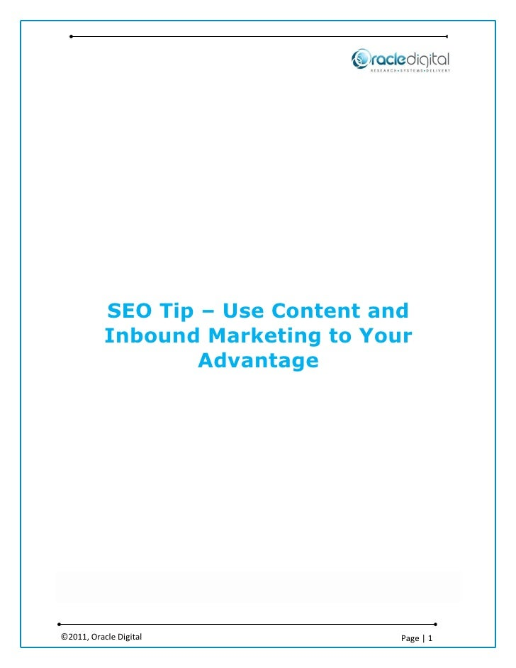 SEO Tip – Use Content and           Inbound Marketing to Your                   Advantage©2011, Oracle Digital            ...