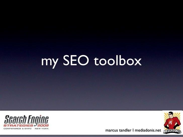 my SEO toolbox            marcus tandler I mediadonis.net