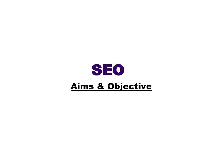 SEO Aims & Objective