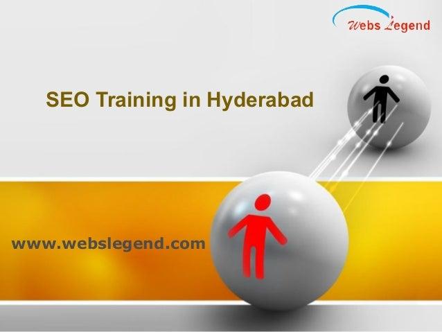 SEO Training in Hyderabad  www.webslegend.com
