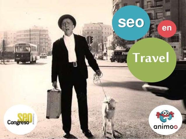 SEO para Travel | Ponencia sobre SEO en el sector Viajes por @akemola para el #seopro 2013