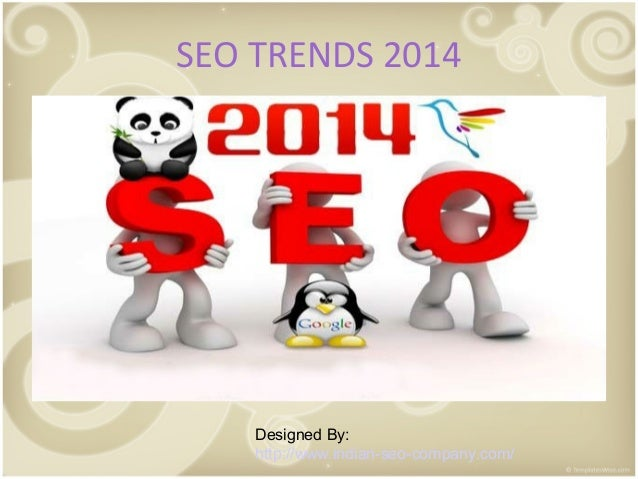 SEO TRENDS 2014  Designed By: http://www.indian-seo-company.com/
