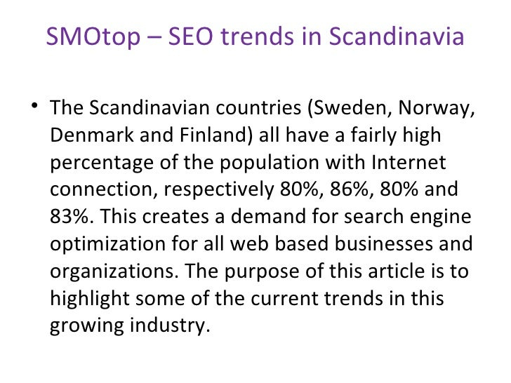 SMOtop – SEO trends in Scandinavia <ul><li>The Scandinavian countries (Sweden, Norway, Denmark and Finland) all have a fai...