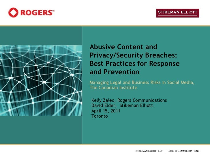 Abusive Content and Privacy/Security Breaches: Best Practices for Response and Prevention Managing Legal and Business Risk...
