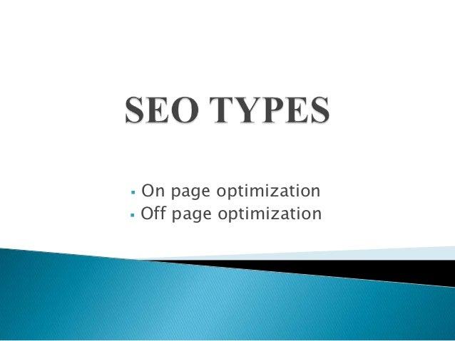    On page optimization   Off page optimization