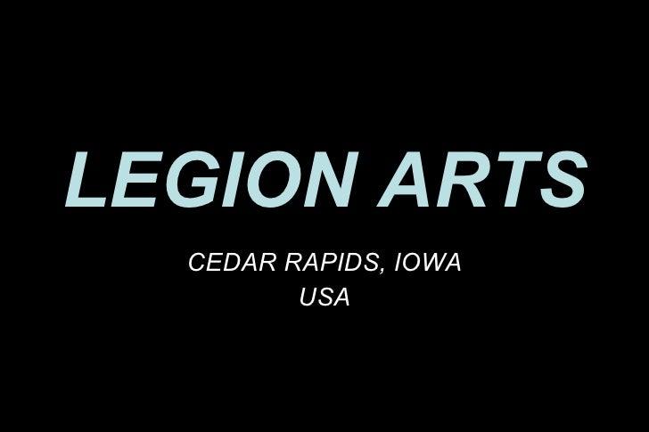LEGION ARTS CEDAR RAPIDS, IOWA USA