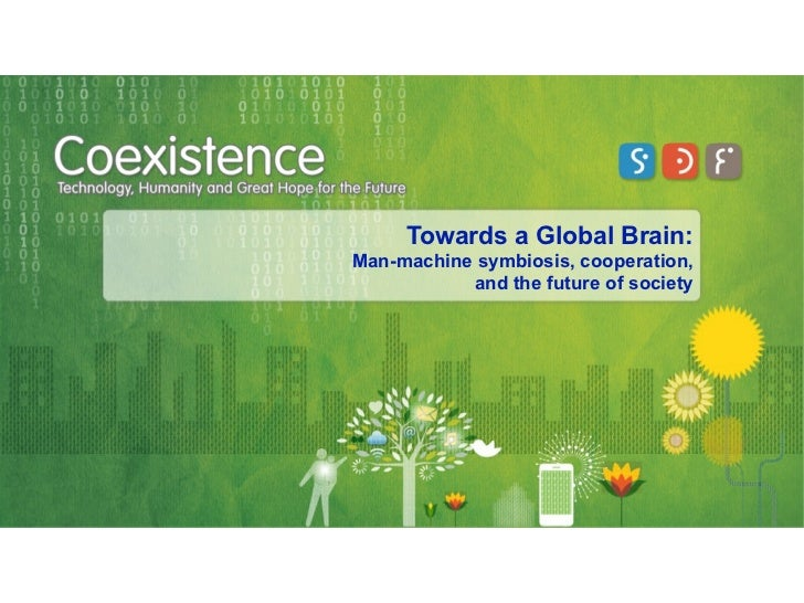 Towards a Global Brain:Man-machine symbiosis, cooperation,           and the future of society