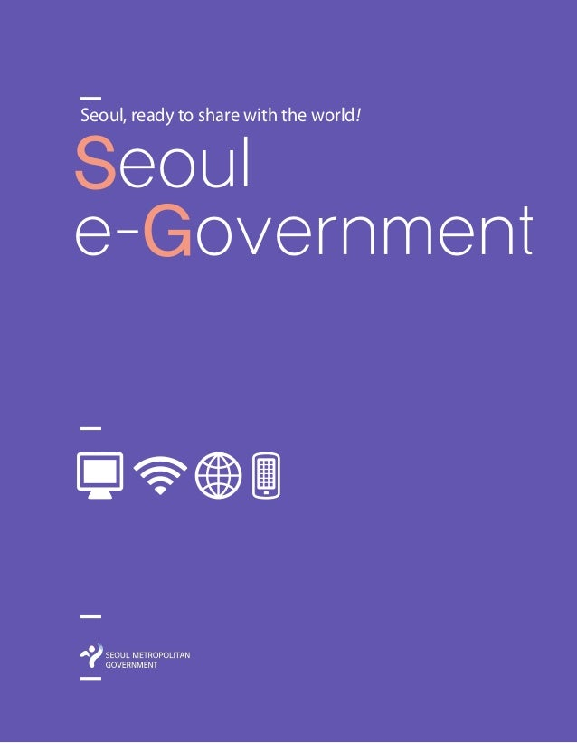 Seoul e-Government Seoul, ready to share with the world!