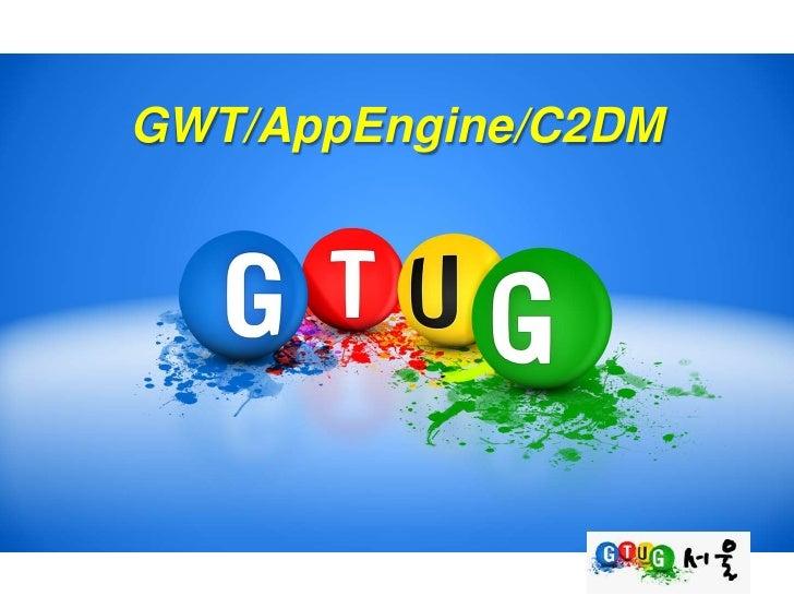 GWT/AppEngine/C2DM<br />