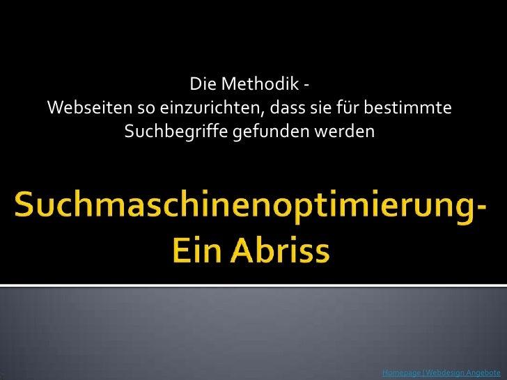 Die Methodik -  <br />Webseiten so einzurichten, dass sie für bestimmte Suchbegriffe gefunden werden<br />Suchmaschinenopt...