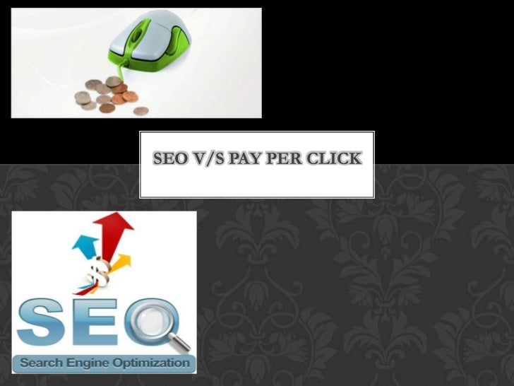 SEO V/S PAY PER CLICK