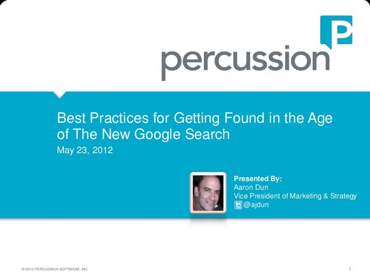 Best Practices for Getting Found in the Age                of The New Google Search                May 23, 2012           ...