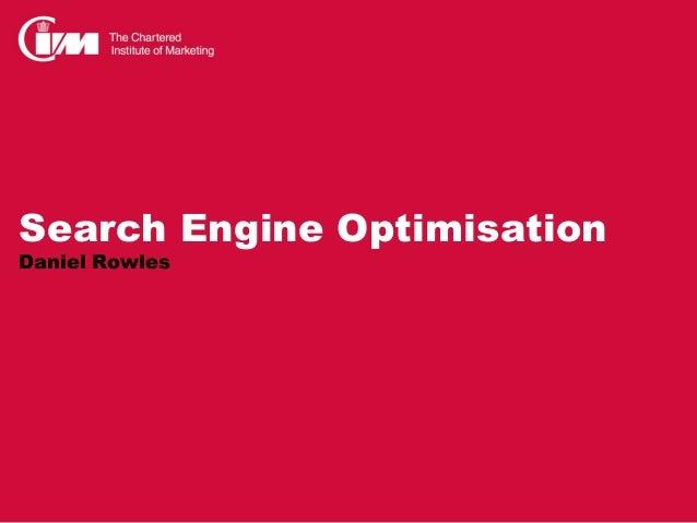 Search Engine OptimisationDaniel Rowles