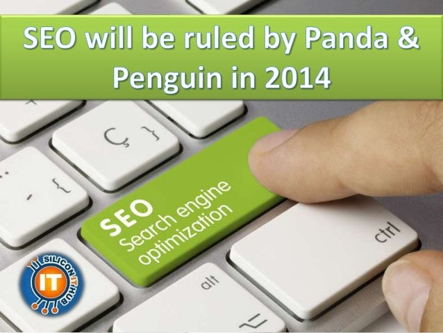 SEO Will Be Ruled By Panda and Penguin In 2014