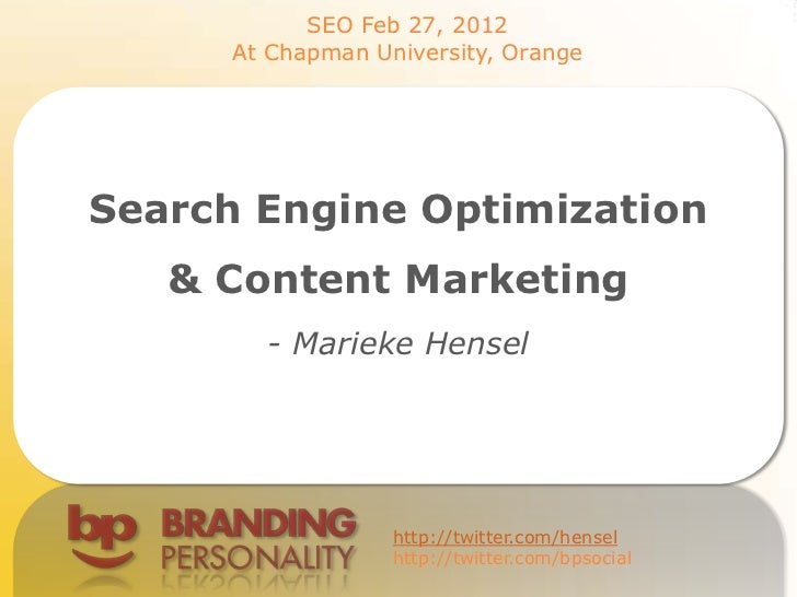 SEO Feb 27, 2012      At Chapman University, OrangeSearch Engine Optimization   & Content Marketing        - Marieke Hense...