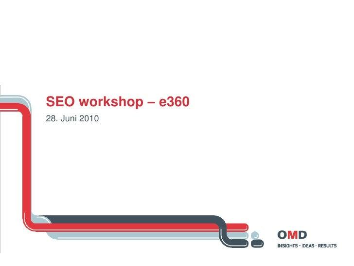 SEO workshop – e360 28. Juni 2010