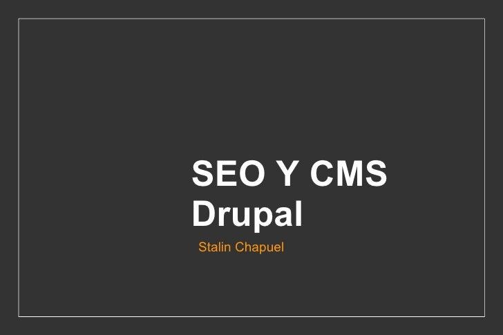 SEO Y CMS Drupal Stalin Chapuel