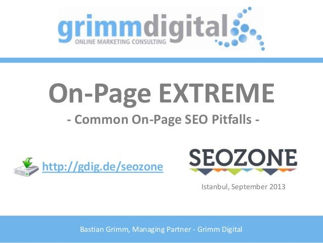 Bastian Grimm, Managing Partner - Grimm Digital On-Page EXTREME - Common On-Page SEO Pitfalls - http://gdig.de/seozone Ist...