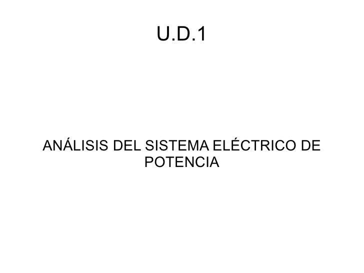 U.D.1     ANÁLISIS DEL SISTEMA ELÉCTRICO DE              POTENCIA