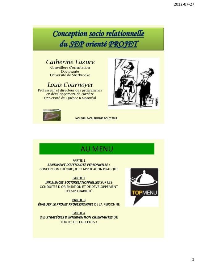 2012-07-27  Catherine Lazure Conseillère d'orientation Doctorante Université de Sherbrooke  Louis Cournoyer Professeur et ...