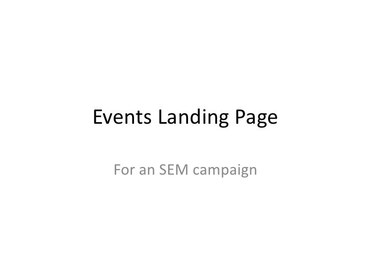 Events Landing Page    For an SEM campaign