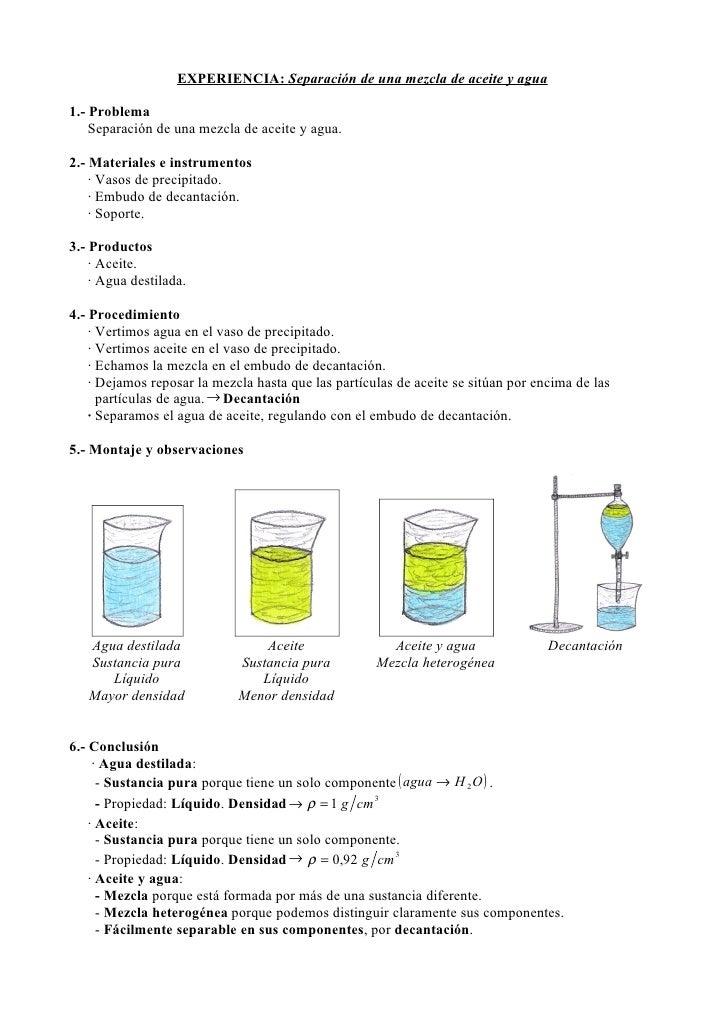 EXPERIENCIA: Separación de una mezcla de aceite y agua1.- Problema    Separación de una mezcla de aceite y agua.2.- Materi...