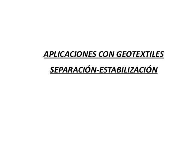 APLICACIONES CON GEOTEXTILES SEPARACIÓN-ESTABILIZACIÓN