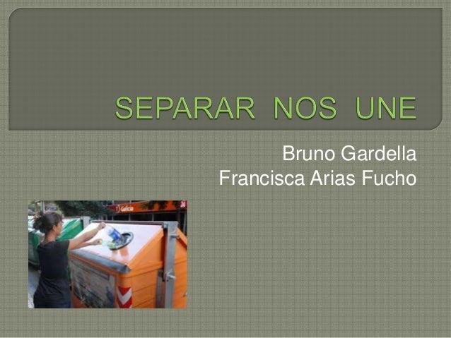 Bruno Gardella Francisca Arias Fucho