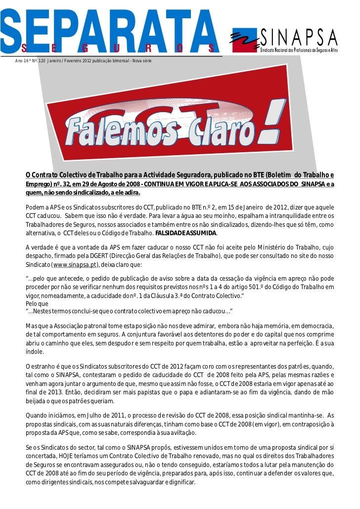 Ano 16 * Nº. 120 Janeiro / Fevereiro 2012 publicação bimensal - Nova série     O Contrato Colectivo de Trabalho para a Act...