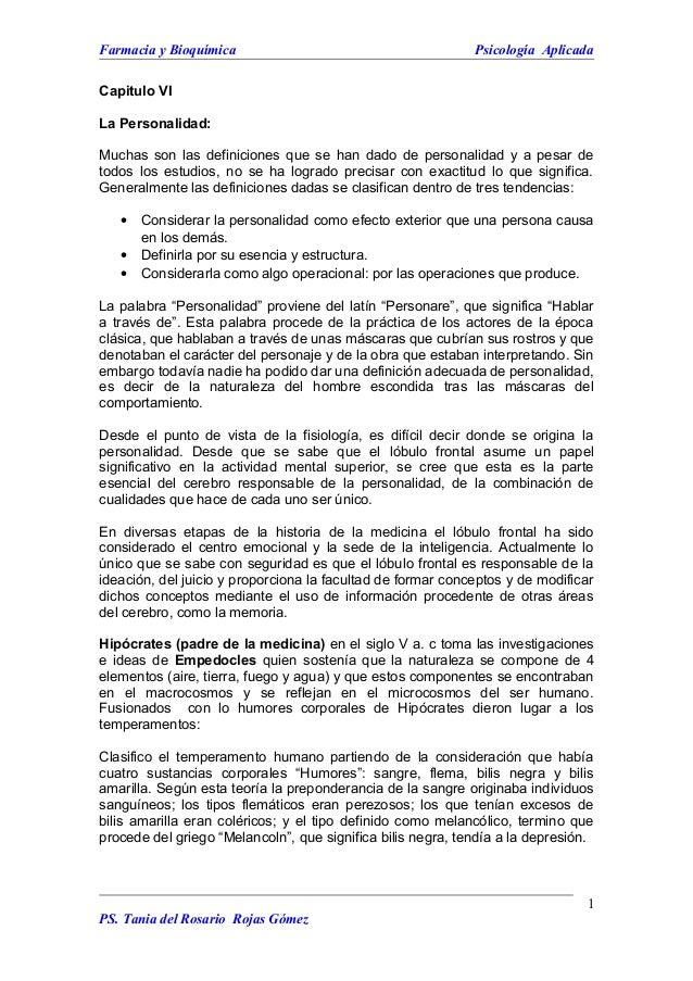 Farmacia y Bioquímica Psicología Aplicada Capitulo VI La Personalidad: Muchas son las definiciones que se han dado de pers...