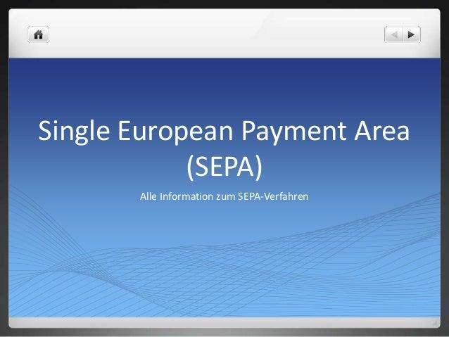Single European Payment Area (SEPA) Alle Information zum SEPA-Verfahren