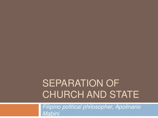SEPARATION OFCHURCH AND STATEFilipino political philosopher, ApolinarioMabini