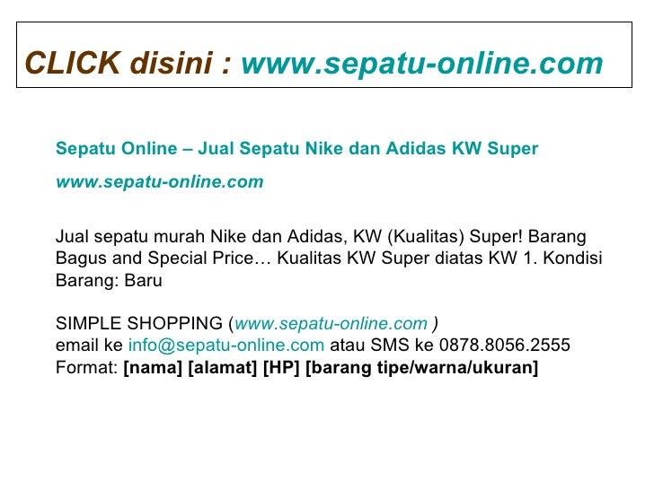 Sepatu Online – Jual Sepatu Nike dan Adidas KW Super www.sepatu-online.com   Jual sepatu murah Nike dan Adidas, KW (Kualit...