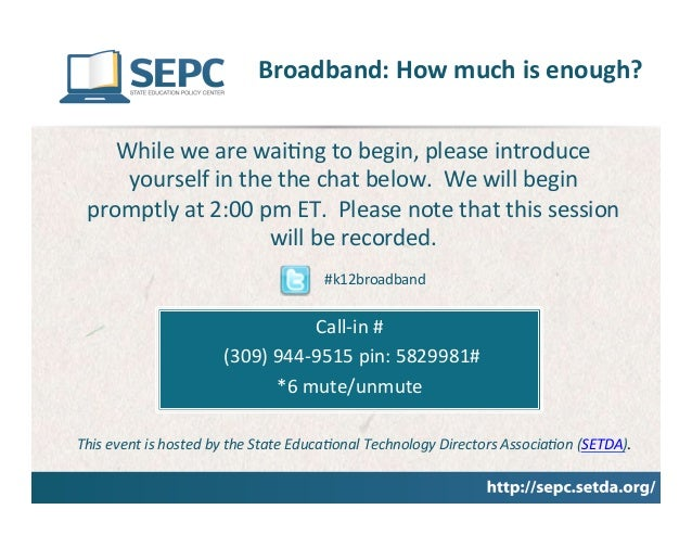 SEPC Webinar:  Broadband - How much is enough?