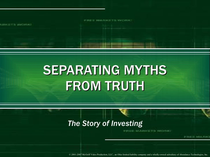 SEPARATING MYTHS FROM TRUTH The Story of Investing